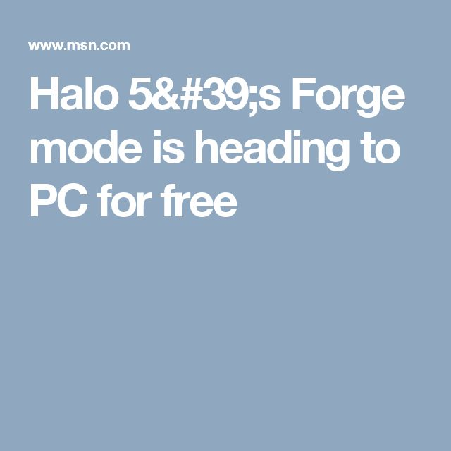 Halo 5's Forge mode is heading to PC for free
