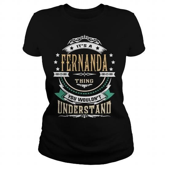 Awesome Tee FERNANDA  Its a FERNANDA Thing You Wouldnt Understand  T Shirt Hoodie Hoodies YearName Birthday Tees