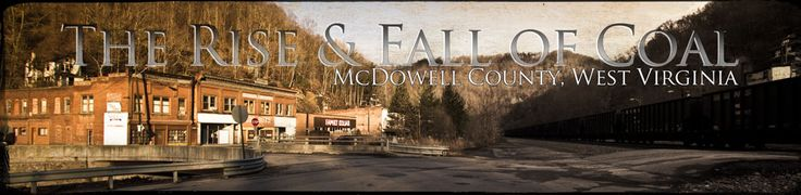 West Virginia Coal Country – McDowell County – Part 3