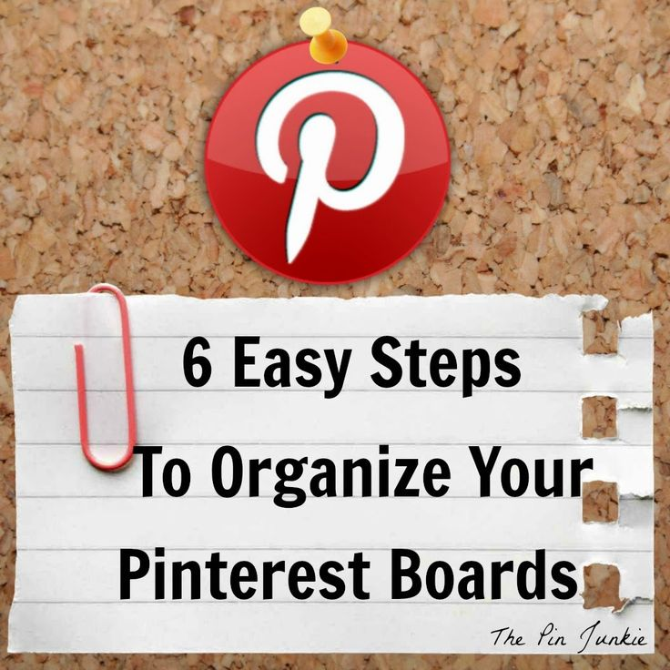 6 Easy Steps To Organize Your Pinterest Boards #pinterest #tips