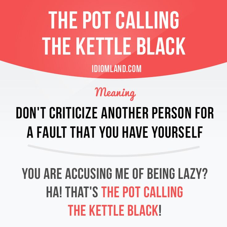 Have you ever seen the pot calling the kettle black? - Repinned by Chesapeake College Adult Ed. We offer free classes on the Eastern Shore of MD to help you earn your GED - H.S. Diploma or Learn English (ESL) . For GED classes contact Danielle Thomas 410-829-6043 dthomas@chesapeke.edu For ESL classes contact Karen Luceti - 410-443-1163 Kluceti@chesapeake.edu . www.chesapeake.edu