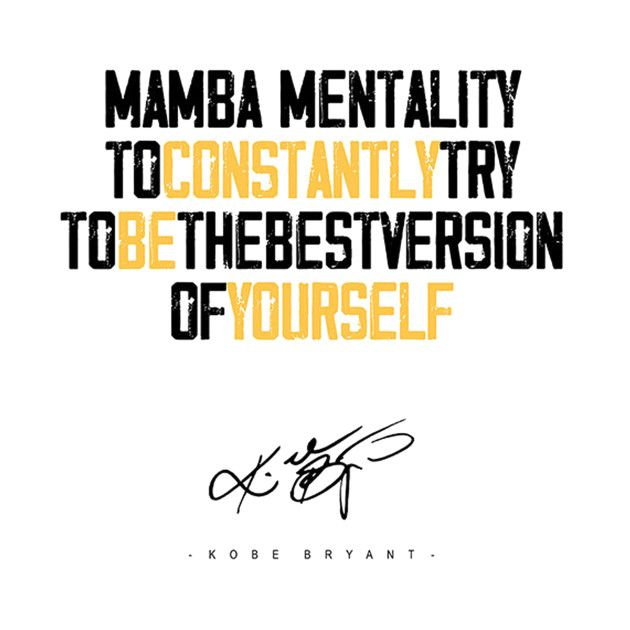 Check Out This Awesome Mamba Mentality Design On Teepublic Mental Quotes Aesthetic Words Kobe Quotes