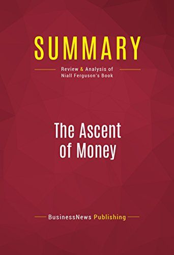 Product review for Summary: The Ascent of Money: Review and Analysis of Niall Ferguson's Book -  Reviews of Summary: The Ascent of Money: Review and Analysis of Niall Ferguson's Book. Buy Summary: The Ascent of Money: Review and Analysis of Niall Ferguson's Book: Read 2 Books Reviews -. Buy online at BestsellerOutlets Products Reviews website.  -  http://www.bestselleroutlet.net/product-review-for-summary-the-ascent-of-money-review-and-analysis-of-niall-fergusons
