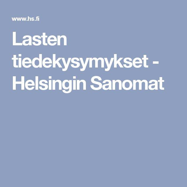 Lasten tiedekysymykset - Helsingin Sanomat