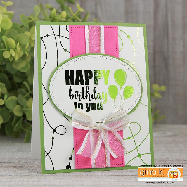Card Making Ideas Gina K Part - 47: Happy Birthday Card By Juliana Michaels Featuring Gina K Designs Birthday  Essentials And Dots And Strings
