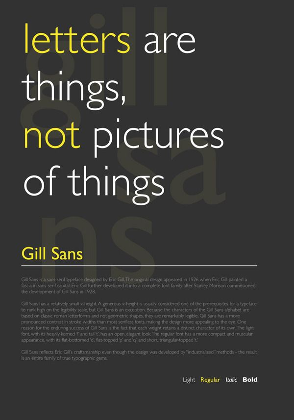 Font 'Gill Sans' shares all the qualities of a remarkable conversation - clear, humble, memorable.