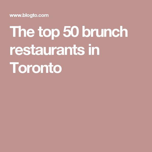 The top 50 brunch restaurants in Toronto