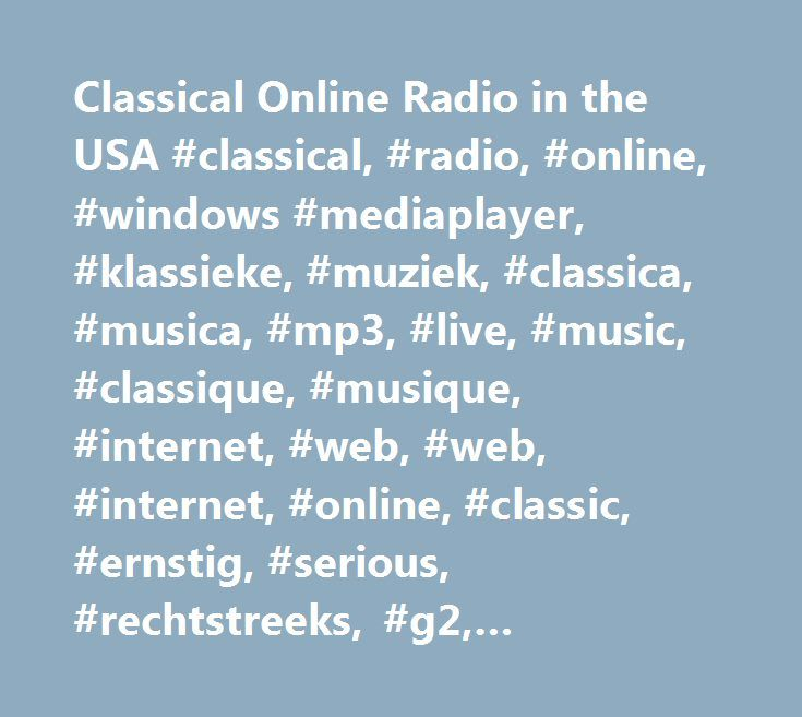 Classical Online Radio in the USA #classical, #radio, #online, #windows #mediaplayer, #klassieke, #muziek, #classica, #musica, #mp3, #live, #music, #classique, #musique, #internet, #web, #web, #internet, #online, #classic, #ernstig, #serious, #rechtstreeks, #g2, #realaudio, #live http://south-carolina.nef2.com/classical-online-radio-in-the-usa-classical-radio-online-windows-mediaplayer-klassieke-muziek-classica-musica-mp3-live-music-classique-musique-internet-web-web-intern/  # Iceberg Radio…