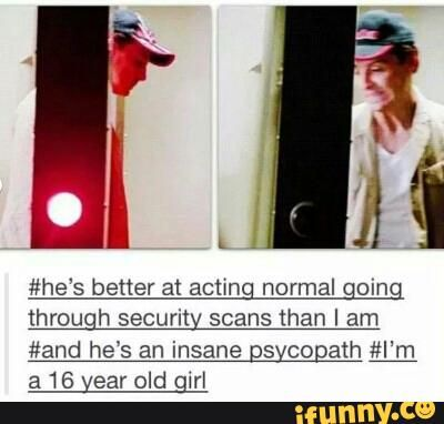 Moriarty - Acting normal while walking through security.