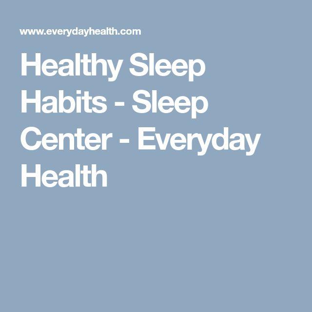 Healthy Sleep Habits - Sleep Center - Everyday Health