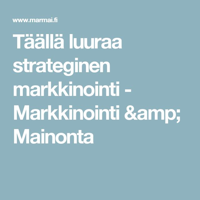 Täällä luuraa strateginen markkinointi - Markkinointi & Mainonta
