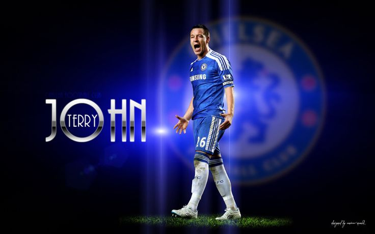 John Terry. One of the legends of Chelsea. I just hope that he stops cheating on his wife with other players' wives.