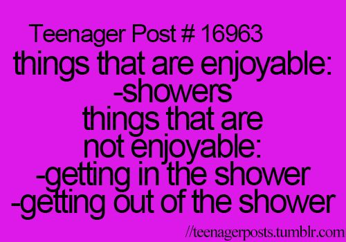 Funny how I always complain before getting in and then spend an hour in the shower because I don't want to get out!