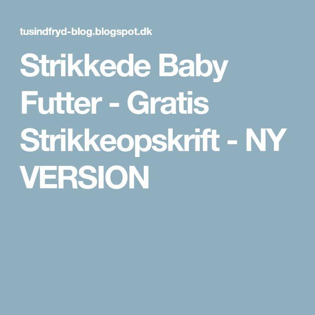 Strikkede Baby Futter - Gratis Strikkeopskrift - NY VERSION