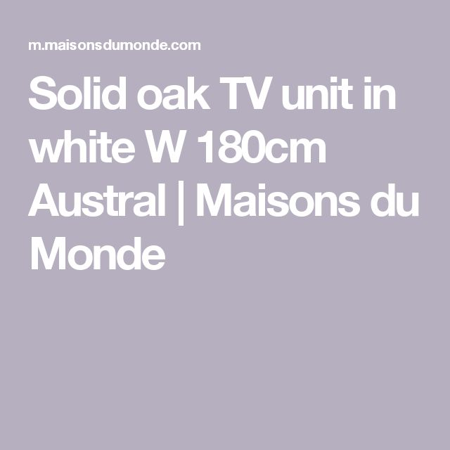 Solid oak TV unit in white W 180cm Austral | Maisons du Monde