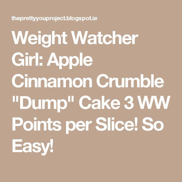 "Weight Watcher Girl: Apple Cinnamon Crumble ""Dump"" Cake 3 WW Points per Slice! So Easy!"