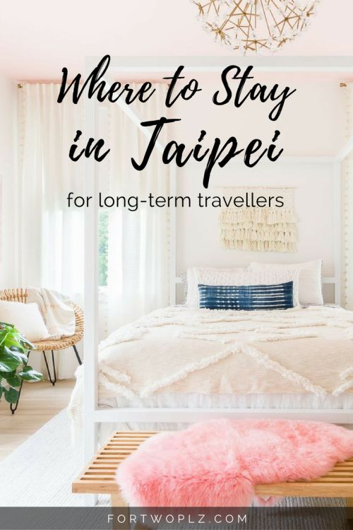 Travel Taiwan   Taipei   Accommodation   Long-Term   Tips & Advice