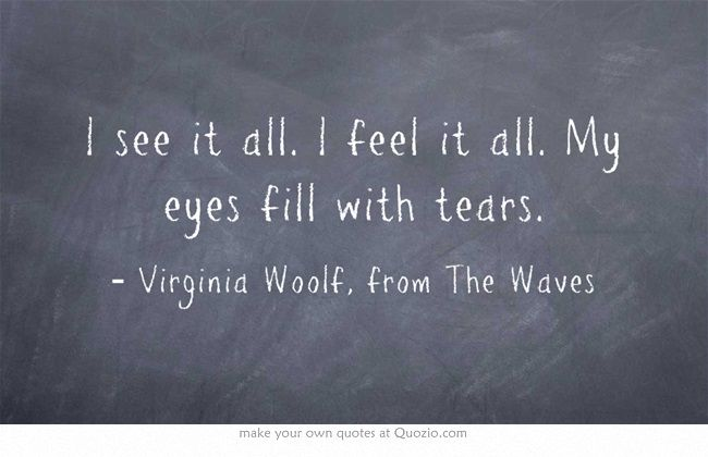 Virginia Woolf, from The Waves