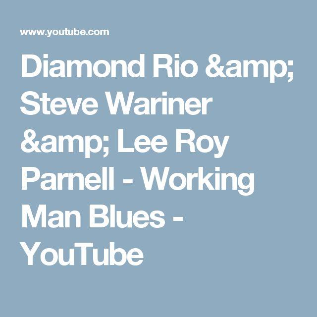 Diamond Rio & Steve Wariner & Lee Roy Parnell - Working Man Blues - YouTube