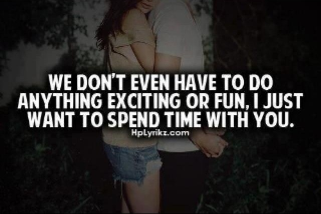 Spending Time With You Is One Of My Favorite Things To Do