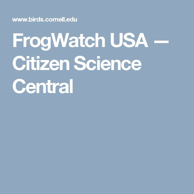 FrogWatch USA         —         Citizen Science Central