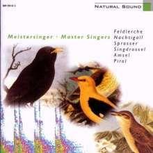 Meistersinger - Feldlerche, Nachtigall, Sprosser, Singdrossel, Amsel, Pirol, 1 Audio-CD, CD