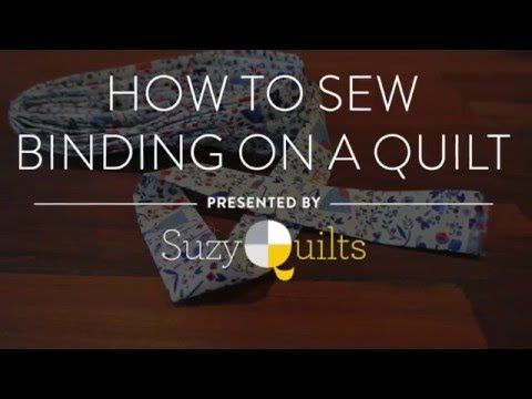 How To Sew Binding On A Quilt (VIDEO!) - Suzy Quilts