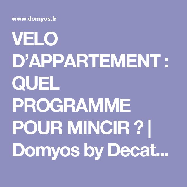 VELO D'APPARTEMENT : QUEL PROGRAMME POUR MINCIR ? | Domyos by Decathlon