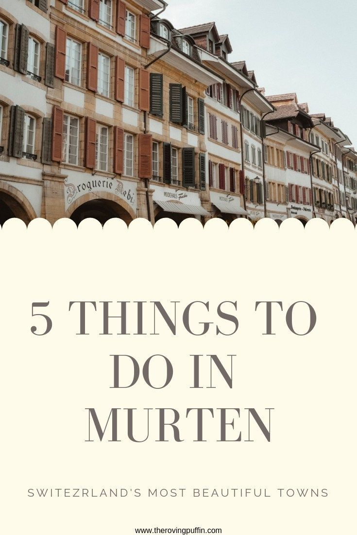 Murten In Switzerland Is A Beautiful Town And There Are Lots Of Things To Discover Find Here Our Top 5 Things To Do In Schweiz Reise Reise Inspiration Reisen