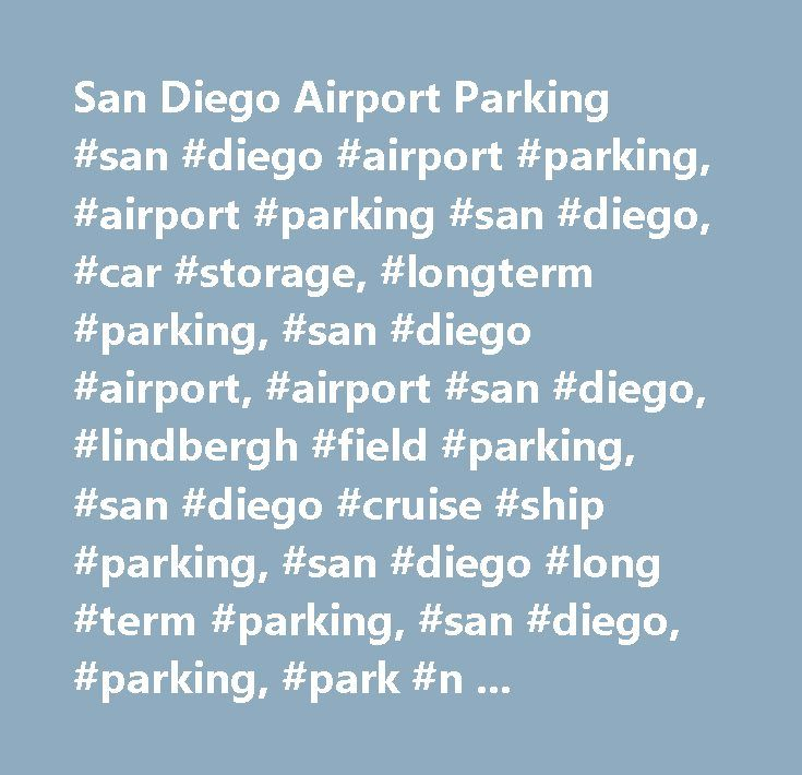 San Diego Airport Parking #san #diego #airport #parking, #airport #parking #san #diego, #car #storage, #longterm #parking, #san #diego #airport, #airport #san #diego, #lindbergh #field #parking, #san #diego #cruise #ship #parking, #san #diego #long #term #parking, #san #diego, #parking, #park #n #fly, #park #and #go #airport #parking #coupon #san #diego #airport #parking #coupons #san #diego #discount #airport #parking #san #diego #convention #san #diego #parking #san #diego #san #diego…