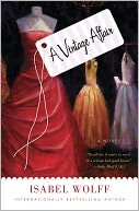 A Vintage Affair by Isabel Wolff: Worth Reading, Isabel Wolff, Books Club, Vintage Wardrobe, Books Worth, Black-Ti Affair, Vintage Affair, Reading Lists, Vintage Clothing