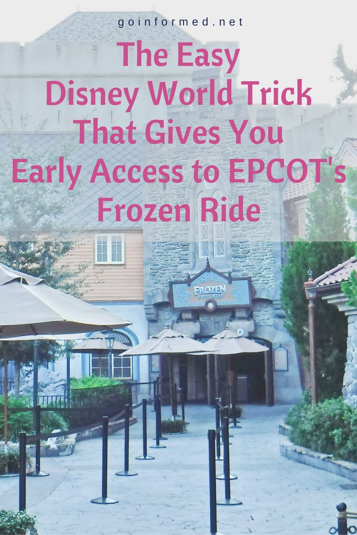 Get into EPCOT at Disney World early with this easy tip. Great Frozen ride hack.