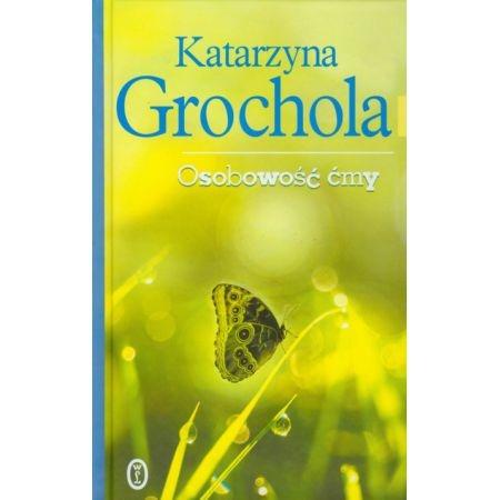 """Katarzyna Grochola """"Osobowość Ćmy''"""