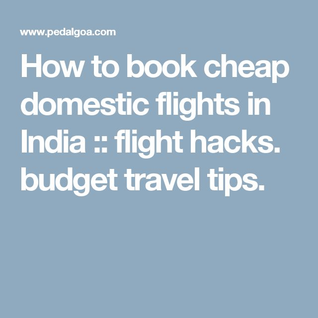 How to book cheap domestic flights in India :: flight hacks. budget travel tips.