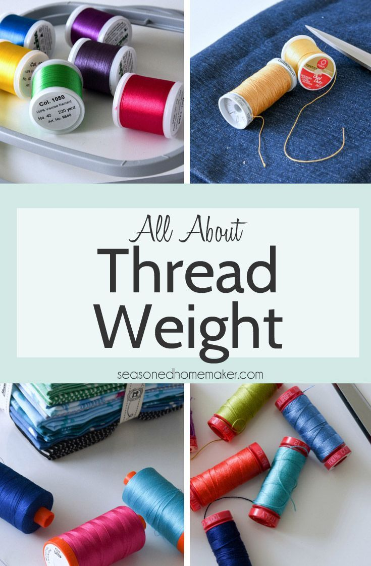 Thread Weight. What do those mysterious numbers on the end of a thread spool mean? What weight thread should you use for certain types of projects? Do you need to adjust your sewing machine when using certain thread weights? All these questions, and more,