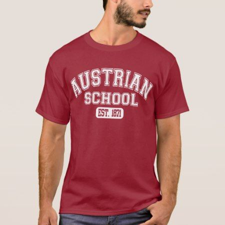 Austrian School Est. 1871 T-Shirt - tap to personalize and get yours