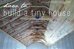 Tiny House Plans: How to Build Your Tiny Home, via SustainableBabySteps.com... loads of good advice on the process too.