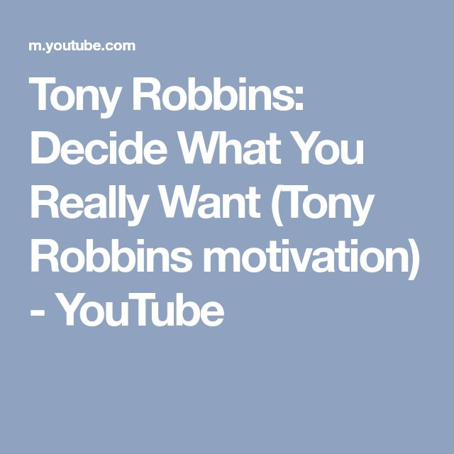 36 best tony robbins images on pinterest inspire quotes tony robbins decide what you really want tony robbins motivation youtube fandeluxe Images