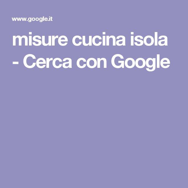 misure cucina isola - Cerca con Google