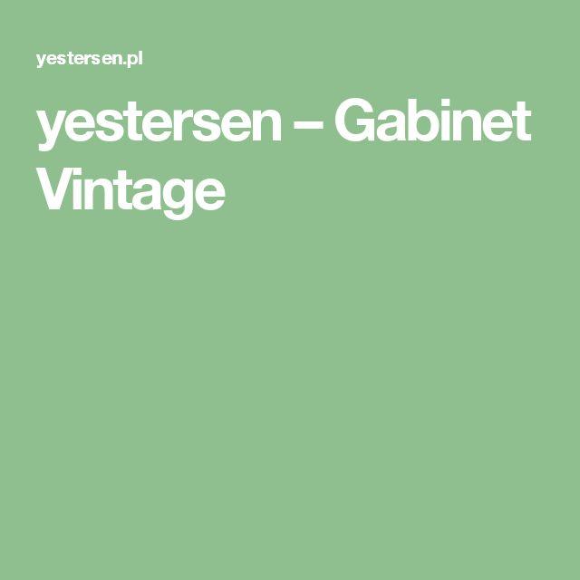 yestersen – Gabinet Vintage