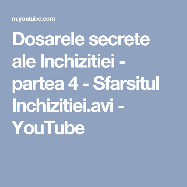 Dosarele secrete ale Inchizitiei - partea 4 - Sfarsitul Inchizitiei.avi - YouTube