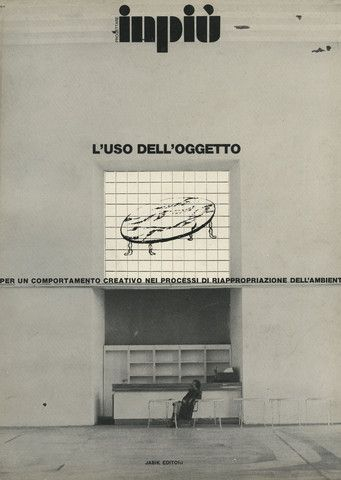 Inpiù. L'uso dell'oggetto.    issue 1    Jabik Editori, Milano (print: Sabilimento Grafico Scotti), 1973; 28x21 cm., paperback, pp. 96. Italian and english text by Ugo La Pietra, Almerico De Angelis e Gruppo RNF. Photographs and illustrations.