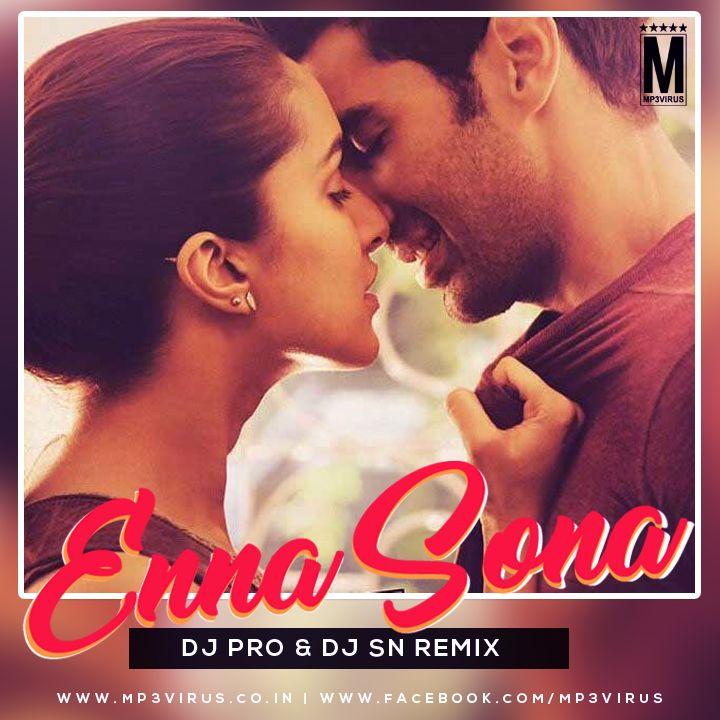 Enna Sona - DJ PRO & DJ SN Remix Latest Song, Enna Sona - DJ PRO & DJ SN Remix Dj Song, Free Hd Song Enna Sona - DJ PRO & DJ SN Remix