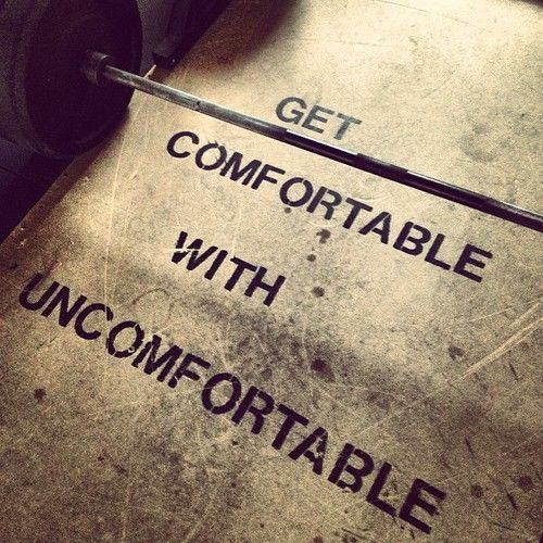 Get comfortable with uncomfortable. #fitness #quotes