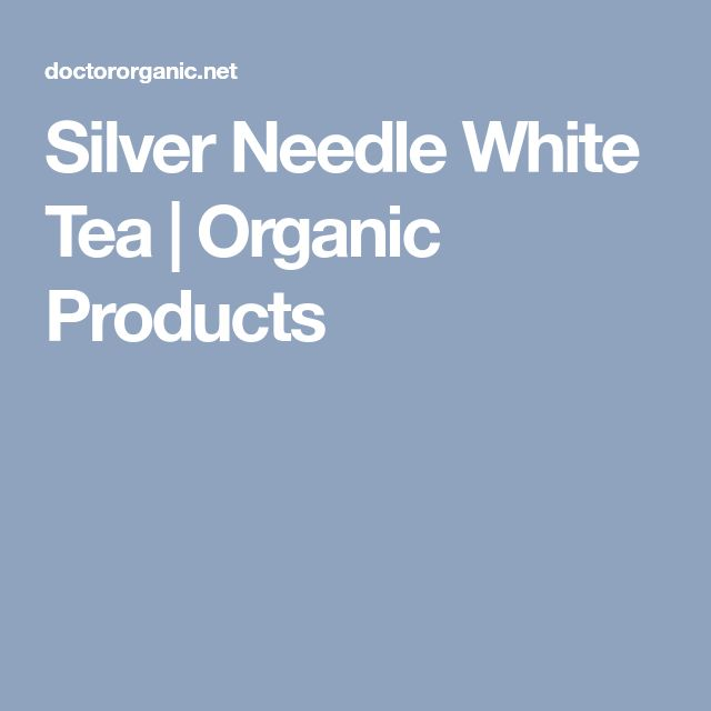 Silver Needle White Tea | Organic Products