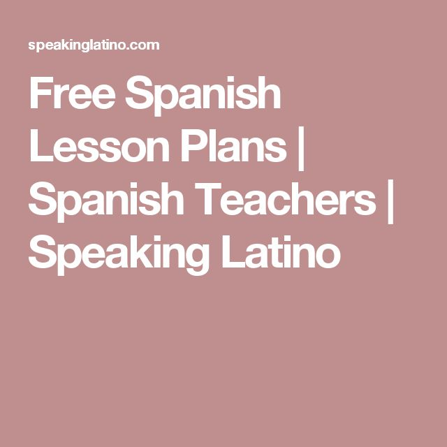 Free Spanish Lesson Plans   Spanish Teachers   Speaking Latino