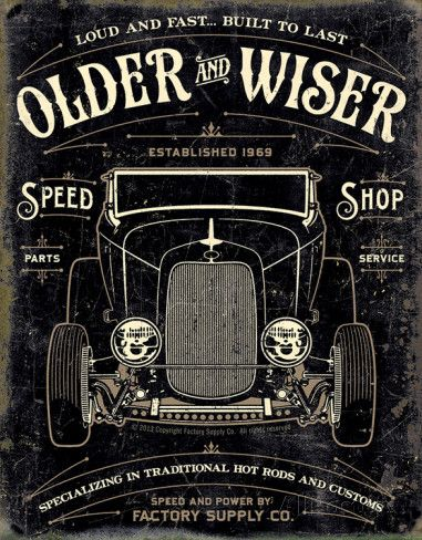 Older & Wiser - 30s Rod Tin Sign Placa de lata