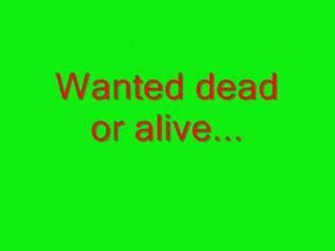 Bon Jovi - Wanted Dead or Alive with lyrics