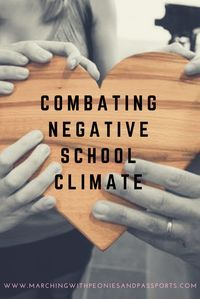 Combat negative school climates with simple tips. Create positivity and build your school up for your students.