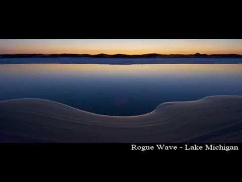 Rogue Wave - Lake Michigan  Ultimate road trip song
